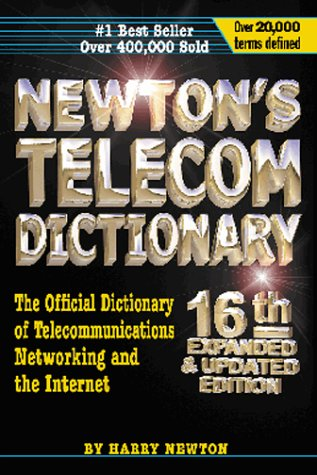 9781578200535: Newton's Telecom Dictionary: The Official Dictionary of Telecommunications Networking and Internet
