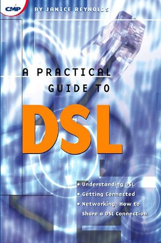 9781578200603: A Practical Guide to DSL: High-Speed Connections for Local Loop and Network