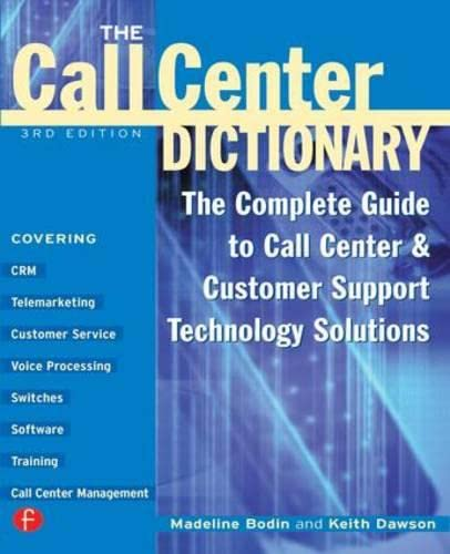 9781578200702: The Call Center Handbook 4 Ed: The Complete Guide to Starting, Running, and Improving Your Customer Contact Center
