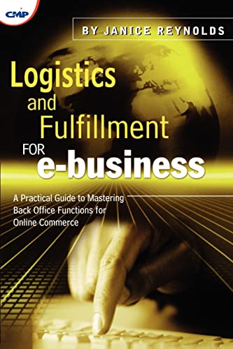 Logistics and Fulfilment for E-Business: A Practical Guide to Mastering Back-Office Functions for ...