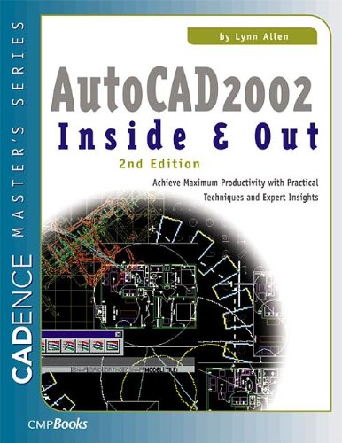 9781578200757: AutoCAD 2002 Inside & Out: Practical Techniques and Expert Insights for Maximum Productivity