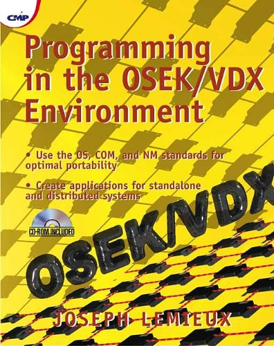 Programming in the OSEK/VDX Environment (With CD-ROM): Lemieux, Joseph