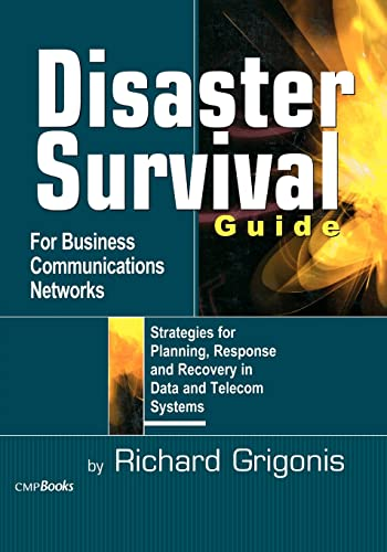 9781578201174: Disaster Survival Guide for Business Communications Networks