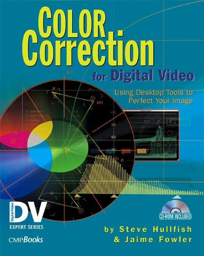 9781578202010: Color Correction for Digital Video: Using Desktop Tools to Perfect Your Image (DV Expert Series)