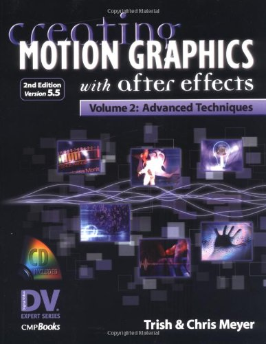 9781578202072: Creating Motion Graphics with After Effects: Advanced Techniques v. 2 (Dv Expert Series)