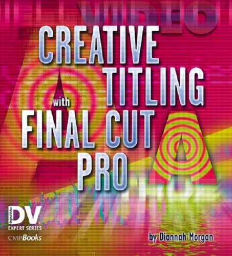 9781578202256: Creative Titling with Final Cut Pro