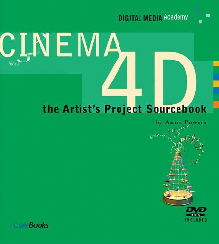 9781578202423: CINEMA 4D: The Artist's Project Sourcebook (Digital Media Academy Series)