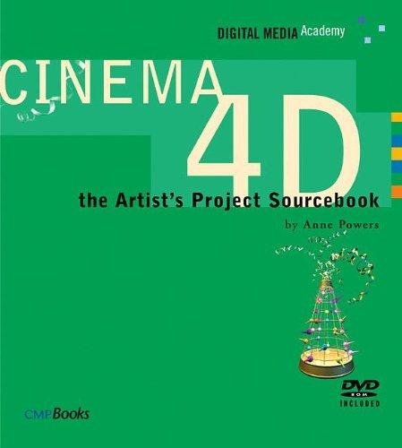 9781578202423: CINEMA 4D : The Artist's Project Sourcebook (Digital Media Academy Series)
