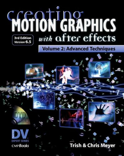 9781578202690: Creating Motion Graphics with After Effects, Vol.2, (3rd Ed., Version 6.5): Advanced Techniques: v. 2 (DV Expert Series)