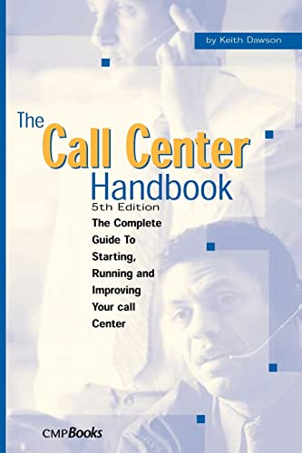 9781578203055: The Call Center Handbook: The Complete Guide to Starting, Running, and Improving Your Call Center