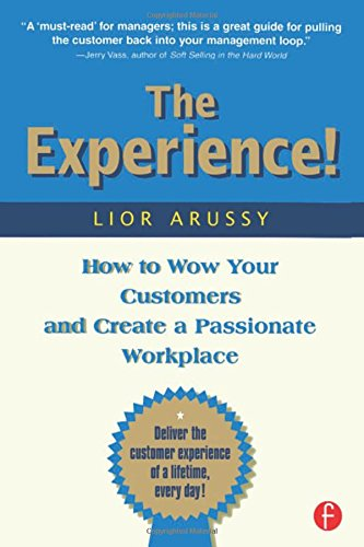 9781578203062: The Experience! How to Wow Your Customers and Create a Passionate Workplace