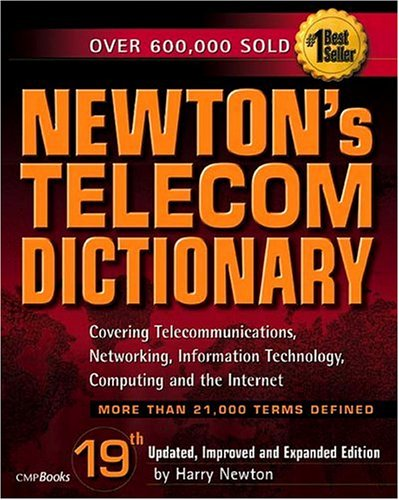 9781578203079: Newton's Telecom Dictionary, 19th Edition: Covering Telecommunications, Networking, Information Technology, Computing and the Internet