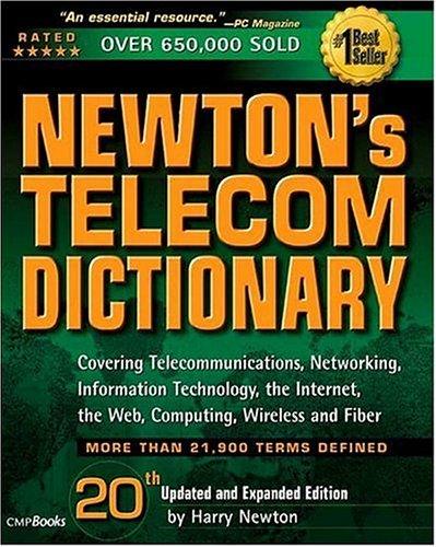 9781578203093: Newton's Telecom Dictionary: Covering Telecommunications, Networking, Information Technology, Computing and the Internet (20th Edition)