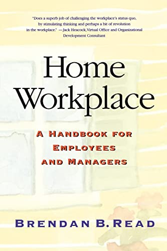 9781578203109: Home Workplace: A Handbook for Employees and Managers