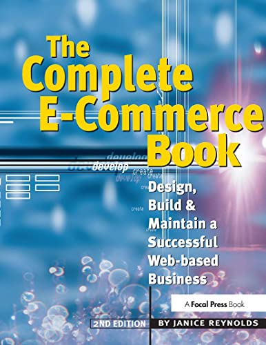 9781578203123: The Complete E-Commerce Book: Design, Build & Maintain a Successful Web-based Business