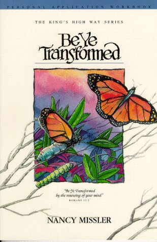 Be Ye Transformed Application Workbook (King's High Way)