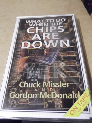 What To Do When The Chips Are Down 2 CDs: Chuck Muissler and Gordon McDonald