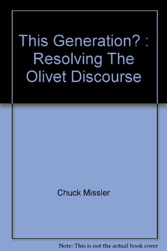 9781578212811: This Generation? : Resolving The Olivet Discourse