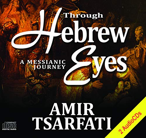 9781578214242: Through Hebrew Eyes A Messianic Journey