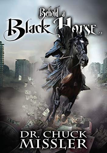 9781578216116: Behold a Black Horse: Economic Upheaval and Famine