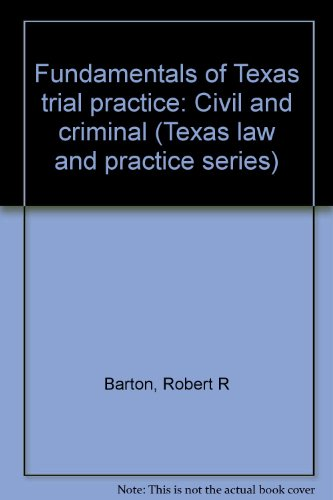9781578230266: Fundamentals of Texas trial practice: Civil and criminal (Texas law and practice series)