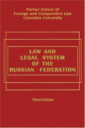 Law and Legal System of the Russian Federation: Burnham, William; Maggs, Peter B.;danilenko, ...
