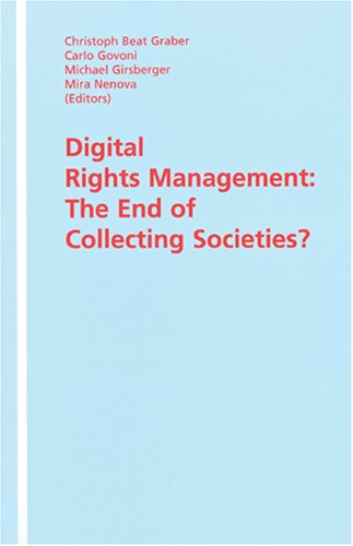 9781578232017: Digital Rights Management: The End of Collecting Societies?