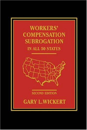 9781578232130: Workers' Compensation Subrogation In All 50 States - 2nd Edition