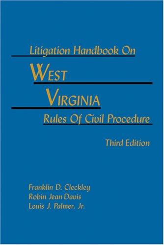 9781578232369: Litigation Handbook On West Virginia Rules Of Civil Procedure 3rd Edition