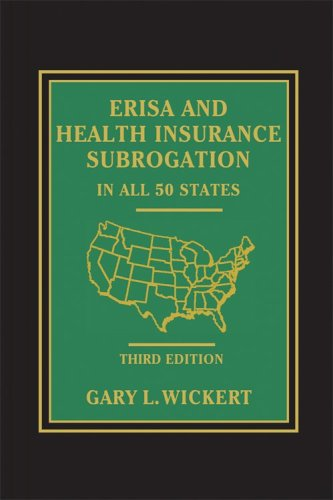9781578232475: ERISA and Health Insurance Subrogation - In All 50 States - 3rd Edition
