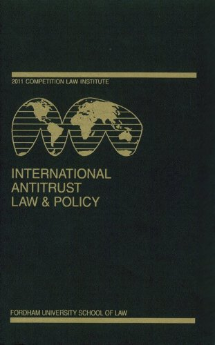 International Antitrust Law & Policy: Fordham Competition Law 2011: Barry E. Hawk, Editor