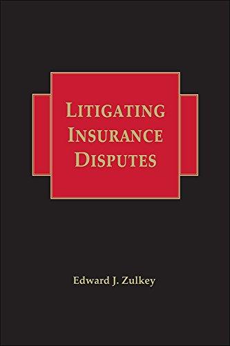 9781578234608: Litigating Insurance Disputes