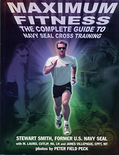 9781578260607: Maximum Fitness: The Complete Guide to Navy Seal Cross Training (Military Fitness)