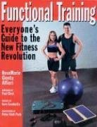 9781578260638: Functional Training: Everyone's Guide to the New Fitness Revolution
