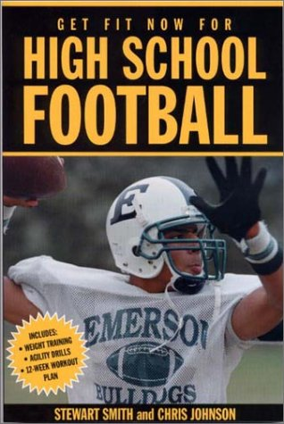 9781578260652: Get Fit Now For High School Football (Get Fit Now for High School Sports)