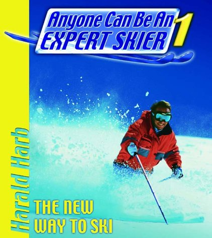 9781578260737: Anyone Can Be an Expert Skier: The New Way to Ski, For Beginner and Intermediate Skiers