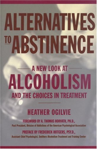 9781578260812: Alternatives to Abstinence: A New Look at Alcoholism and the Choices in Treatment