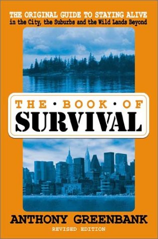 9781578260911: The Book of Survival: The Original Guide to Staying Alive, Revised Edition