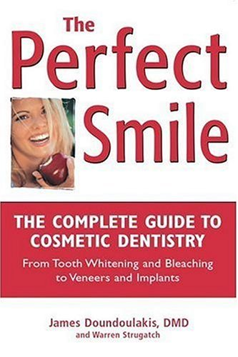 9781578260959: The Perfect Smile: The Complete Guide to Cosmetic Dentistry