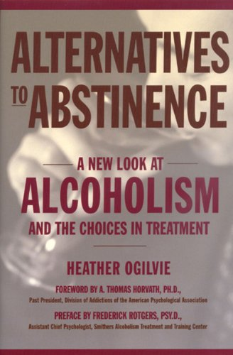 9781578261130: Alternatives to Abstinence: A New Look at Alcoholism and the Choices in Treatment