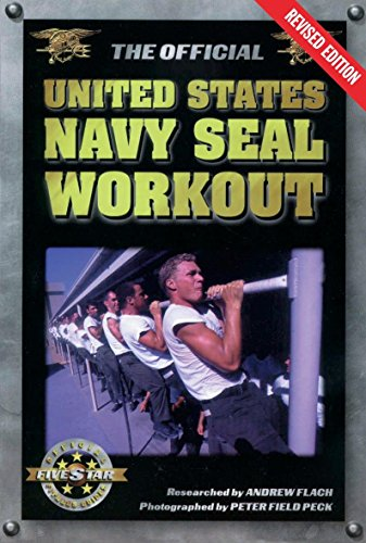 The Official United States Navy SEAL Workout, Revised Edition: Flach, Andrew