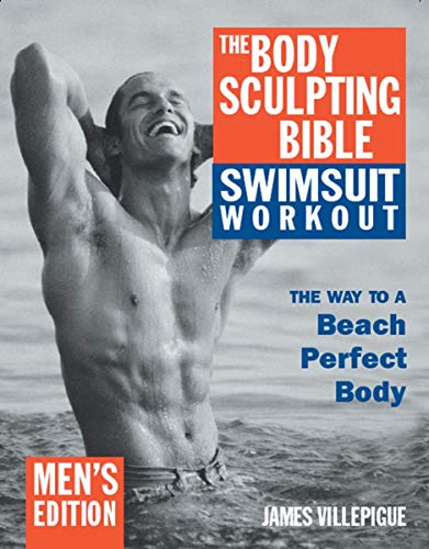 The Body Sculpting Bible Swimsuit Workout: Men's Edition: The Way to the Perfect Beach Body: ...