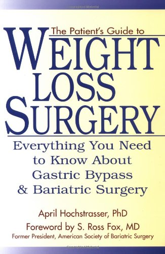 9781578261659: The Patient's Guide to Weight Loss Surgery: Everything You Need To Know About Gastric Bypass and Bariatric Surgery