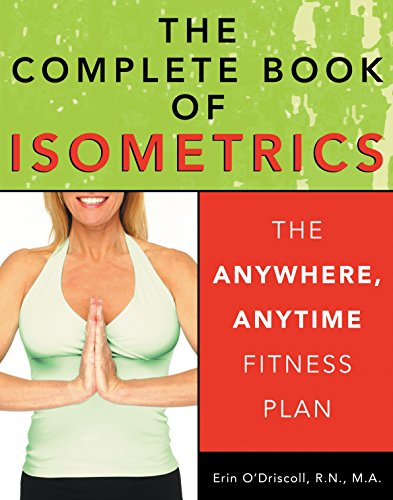 9781578261673: The Complete Book of Isometrics: The Anywhere, Anytime Fitness Book
