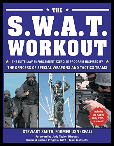 9781578262168: The SWAT Workout: The Elite Exercise Plan Inspired by the Officers of Special Weapons and Tactics Teams