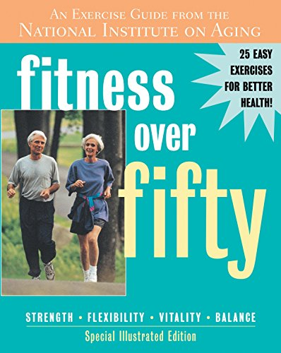 9781578262243: Fitness Over Fifty: An Exercise Guide from the National Institute on Aging