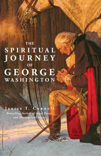 The Spiritual Journey of George Washington: Connell, Janice T.