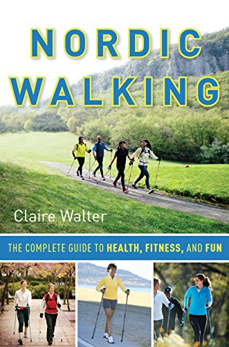 9781578262694: Nordic Walking: The Complete Guide to Health, Fitness, and Fun