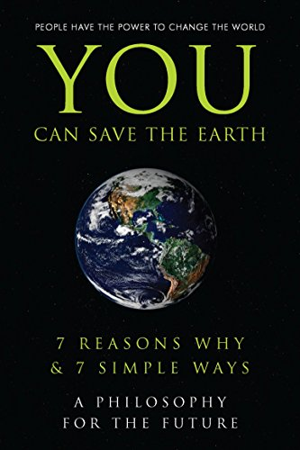 9781578262809: You Can Save the Earth: 7 Reasons Why & 7 Simple Ways. A Book to Benefit the Planet