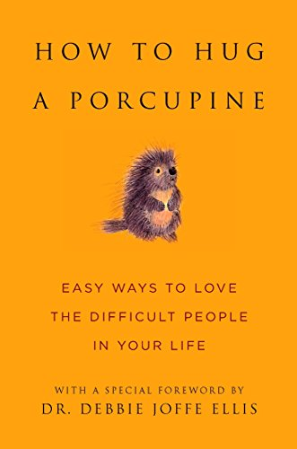 9781578262939: How to Hug a Porcupine: Easy Ways to Love the Difficult People in Your Life (Little Book. Big Idea.)